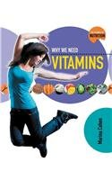 9780778716976: Why We Need Vitamins (Science of Nutrition)