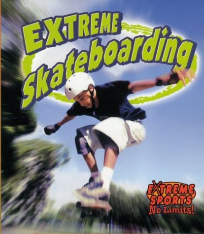 Extreme Skateboarding (Extreme Sports No Limits!): John Crossingham, Bobbie