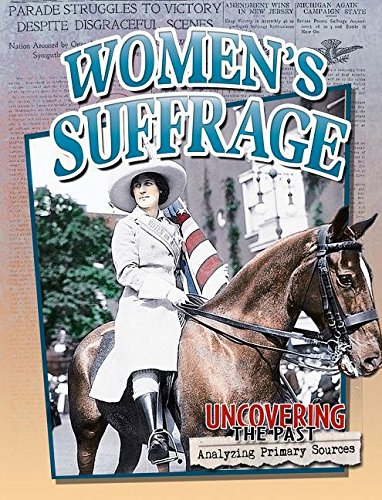 9780778717225: Women's Suffrage (Uncovering the Past: Analyzing Primary Sources)