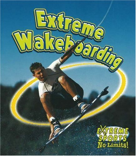 9780778717263: Extreme Wakeboarding (Extreme Sports No Limits!)