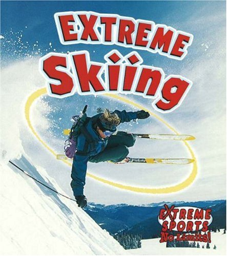 Extreme Skiing (Extreme Sports No Limits!): Kelley MacAulay, Bobbie