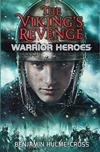 The Viking's Revenge (Warrior Heroes): Benjamin Hulme-Cros