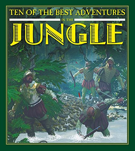 9780778718437: Ten of the Best Adventures in the Jungle (Ten of the Best: Stories of Exploration and Adventure)