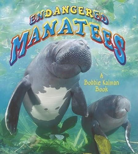 Endangered Manatees (Earth's Endangered Animals (Hardcover)): Bobbie Kalman, Hadley