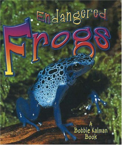 9780778718727: Endangered Frogs (Earth's Endangered Animals)