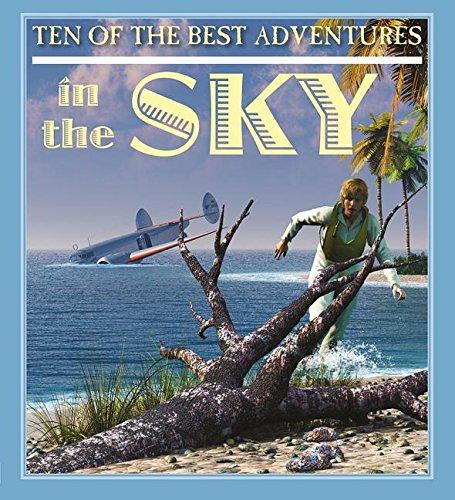 9780778718734: Ten of the Best Adventures in the Sky (Ten of the Best: Stories of Exploration and Adventure)
