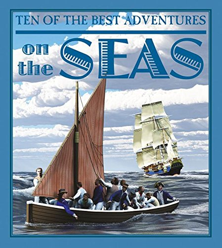 9780778718741: Ten of the Best Adventures on the Seas (Ten of the Best: Stories of Exploration and Adventure)