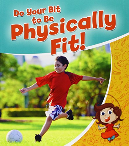 9780778718833: Do Your Bit to Be Physically Fit! (Healthy Habits for a Lifetime)