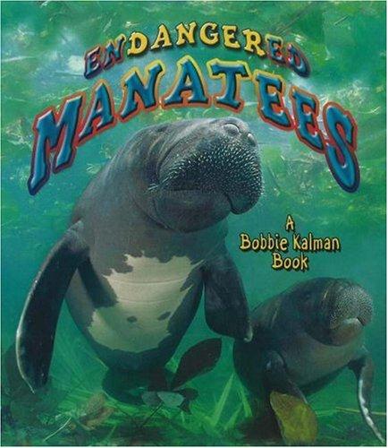 9780778719144: Endangered Manatees (Earth's Endangered Animals)