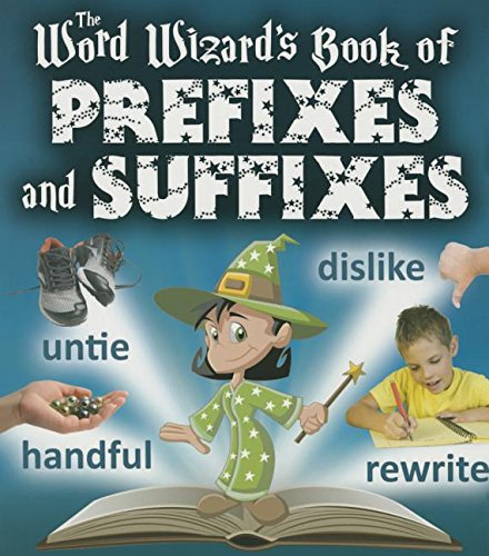 The Word Wizard's Book of Prefixes and: Johnson, Robin