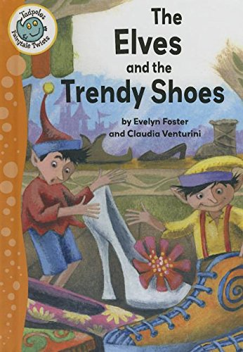 9780778719328: The Elves and the Trendy Shoes (Tadpoles: Fairytale Twists)