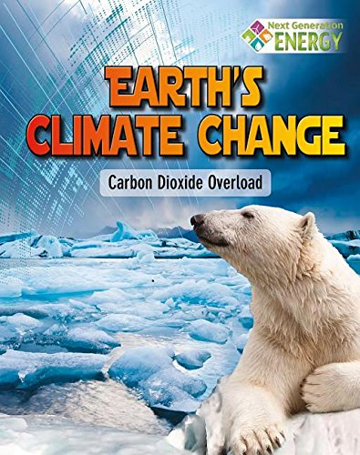 9780778720010: Earth's Climate Change: Carbon Dioxide Overload (Next Generation Energy)