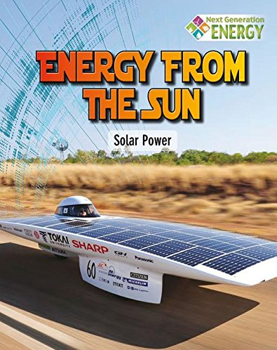 9780778720058: Energy from the Sun: Solar Power (Next Generation Energy)