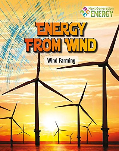 9780778720065: Energy from Wind: Wind Farming (Next Generation Energy)