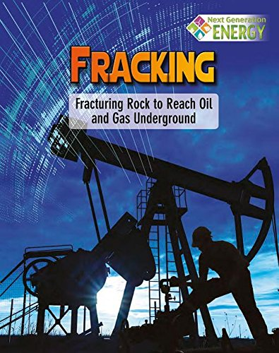 9780778720072: Fracking: Fracturing Rock to Reach Oil and Gas Underground (Next Generation Energy)
