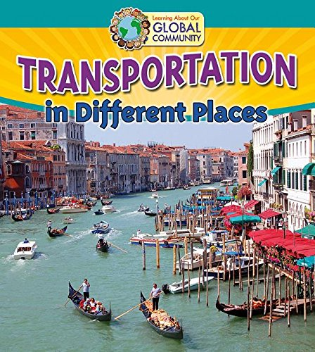 9780778720140: Transportation in Different Places (Learning about Our Global Community)