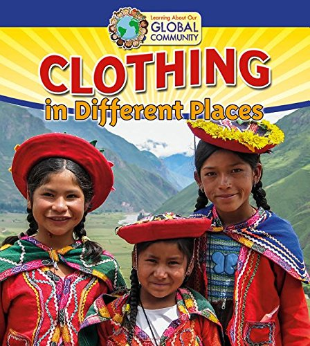 9780778720164: Clothing in Different Places (Learning About Our Global Community)