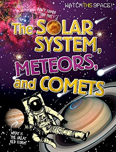 9780778720232: The Solar System, Meteors, and Comets (Watch This Space!)