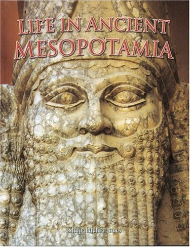 9780778720362: Life in Ancient Mesopotamia (Peoples of the Ancient World)