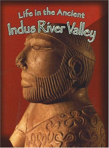 9780778720409: Life in the Ancient Indus River Valley (Peoples of the Ancient World (Hardcover))