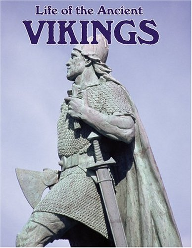 9780778720744: Life Of The Ancient Vikings (Peoples of the Ancient World)