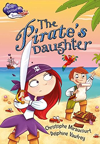9780778721123: The Pirate's Daughter (Race Further with Reading)