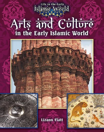 9780778721741: Arts and Culture in the Early Islamic World (Life in the Early Islamic World)
