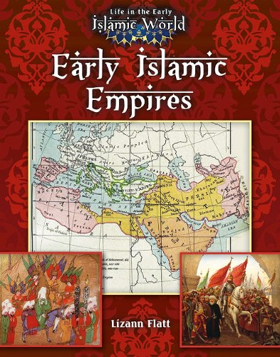 9780778721789: Early Islamic Empires (Life in the Early Islamic World)