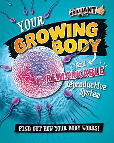 Your Growing Body and Remarkable Reproductive System (Hardcover): Paul Mason