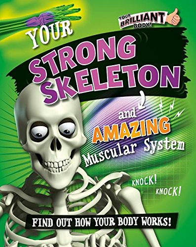9780778722083: Your Strong Skeleton and Amazing Muscular System (Your Brilliant Body!)