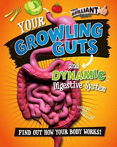 9780778722113: Your Growling Guts and Dynamic Digestive System (Your Brilliant Body!)