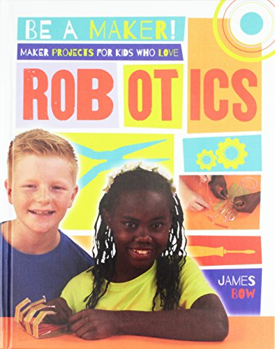 9780778722540: Maker Projects for Kids Who Love Robotics (Be a Maker!)