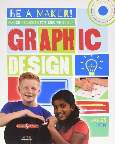 9780778722625: Maker Projects for Kids Who Love Graphic Design (Be a Maker!)