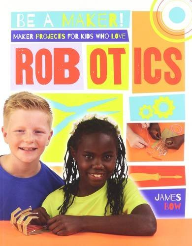 9780778722663: Maker Projects for Kids Who Love Robotics (Be a Maker!)