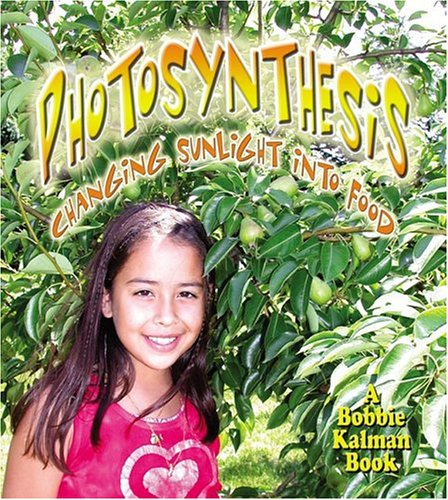 9780778722748: Photosynthesis: Changing Sunlight into Food (Nature's Changes)