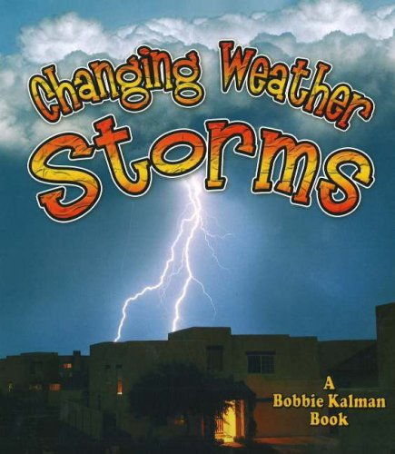 9780778723141: Changing Weather: Storms (Nature's Changes)
