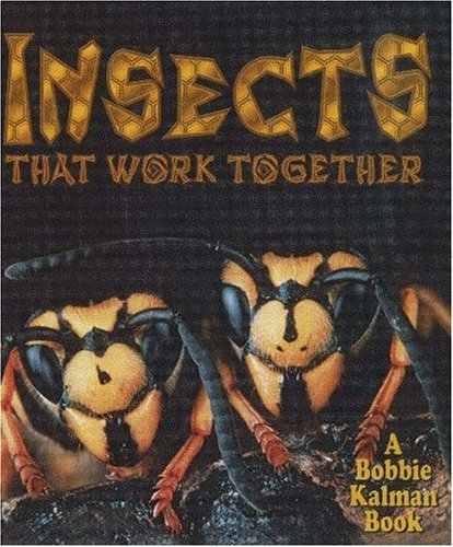 9780778723769: Insects That Work Together (The World of Insects)