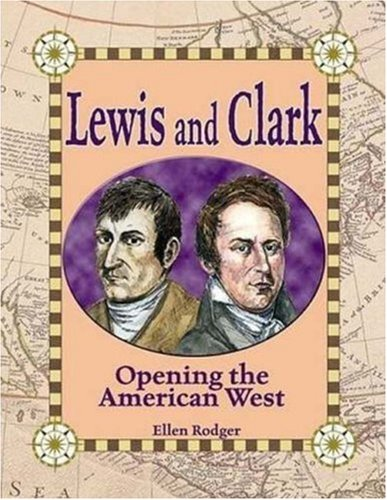 9780778724100: Lewis and Clark: Opening the American West (In the Footsteps of Explorers)