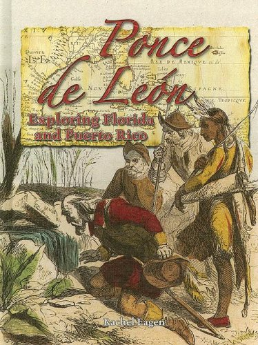 9780778724124: Ponce De Leon: Exploring Florida And Puerto Rico (In the Footsteps of Explorers)