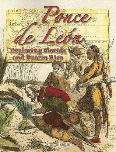9780778724483: Ponce De Leon: Exploring Florida And Puerto Rico (In the Footsteps of Explorers)