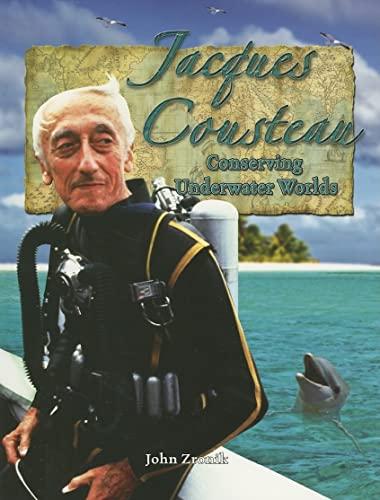 Jacques Cousteau: Conserving Underwater Worlds: Zronik, John Paul