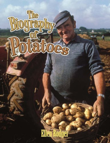 9780778725282: The Biography of Potatoes (How Did That Get Here?)