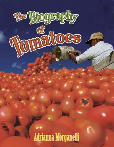 9780778725305: The Biography of Tomatoes (How Did That Get Here?)