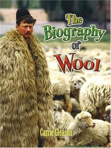 9780778725329: The Biography of Wool (How Did That Get Here?)