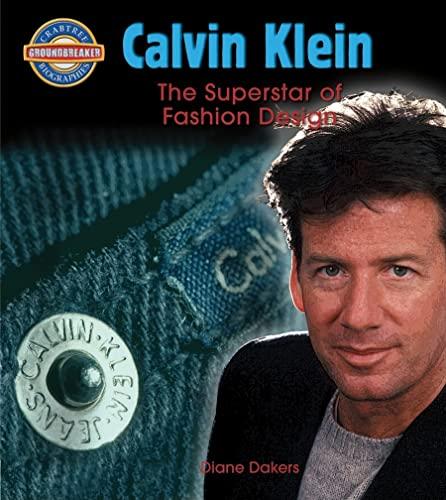 9780778725435: Calvin Klein: Fashion Design Superstar (Crabtree Groundbreakers)