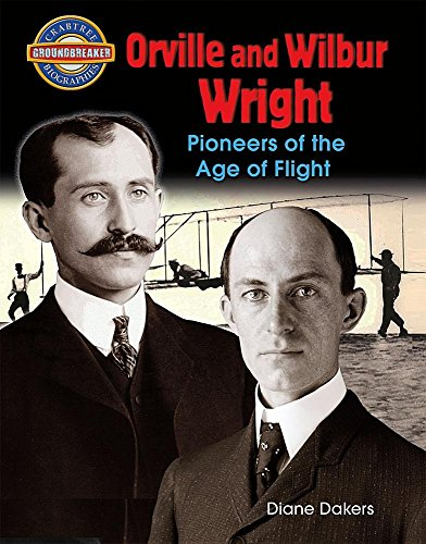 Orville and Wilbur Wright: Pioneers of the Age of Flight (Hardcover): Diane Dakers