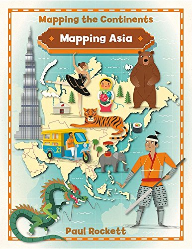 Mapping Asia (Mapping the Continents): Paul Rockett