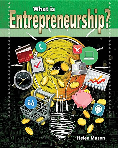 9780778727583: What Is Entrepreneurship? (Your Start-Up Starts Now! a Guide to Entrepreneurship)