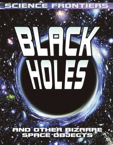 Black Holes: And Other Bizarre Space Objects: Jefferis, David