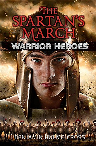 The Spartan's March (Warrior Heroes): Hulme-Cross, Benjamin